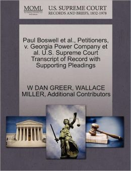 Paul Boswell Et Al., Petitioners, V. Georgia Power Company Et Al. U.S. Supreme Court Transcript Of Record With Supporting Pleadings