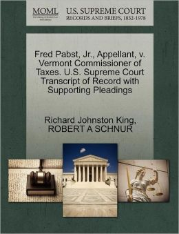 Fred Pabst, Jr., Appellant, V. Vermont Commissioner Of Taxes. U.S. Supreme Court Transcript Of Record With Supporting Pleadings