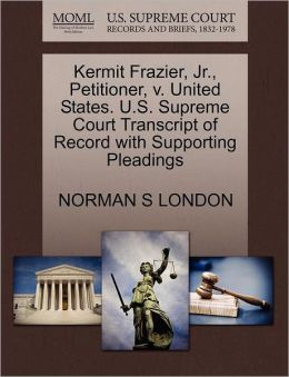 Kermit Frazier, Jr., Petitioner, V. United States. U.S. Supreme Court Transcript Of Record With Supporting Pleadings