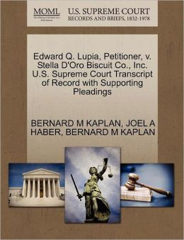 Edward Q. Lupia, Petitioner, V. Stella D'Oro Biscuit Co., Inc. U.S. Supreme Court Transcript Of Record With Supporting Pleadings