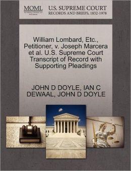William Lombard, Etc., Petitioner, V. Joseph Marcera Et Al. U.S. Supreme Court Transcript Of Record With Supporting Pleadings