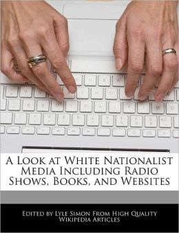 A Look At White Nationalist Media Including Radio Shows, Books, And Websites
