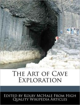 The Art Of Cave Exploration