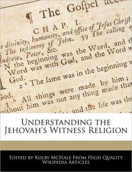 Understanding The Jehovah's Witness Religion
