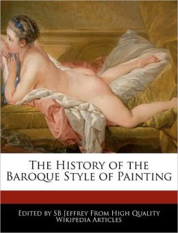 The History Of The Baroque Style Of Painting