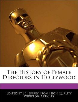 The History Of Female Directors In Hollywood