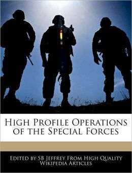 High Profile Operations Of The Special Forces