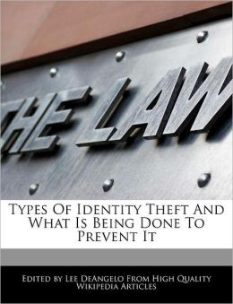 Types Of Identity Theft And What Is Being Done To Prevent It