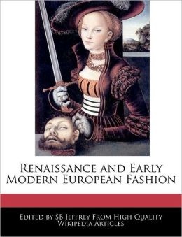 Renaissance And Early Modern European Fashion