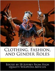 Clothing, Fashion, and Gender Roles
