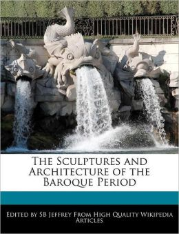 The Sculptures And Architecture Of The Baroque Period