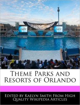 Theme Parks And Resorts Of Orlando