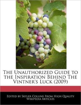The Unauthorized Guide To The Inspiration Behind The Vintner's Luck (2009)