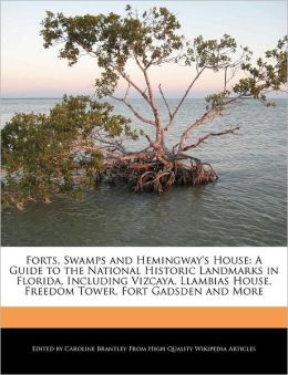 Forts, Swamps And Hemingway's House