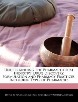 Understanding The Pharmaceutical Industry