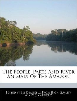 The People, Parts And River Animals Of The Amazon