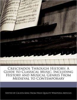 Crescendos Through History
