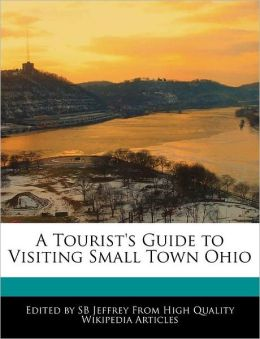 A Tourist's Guide To Visiting Small Town Ohio