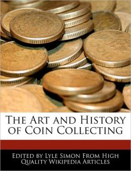 The Art And History Of Coin Collecting