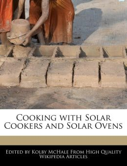 Cooking With Solar Cookers And Solar Ovens
