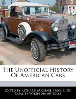 The Unofficial History Of American Cars