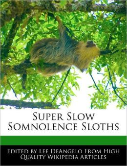 Super Slow Somnolence Sloths