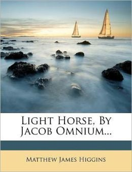 Light Horse, By Jacob Omnium...