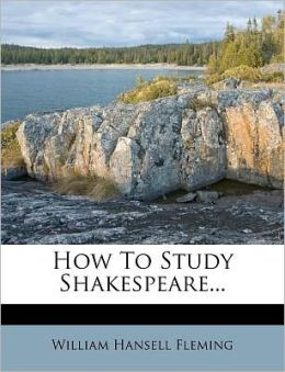 How To Study Shakespeare...