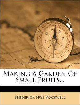 Making A Garden Of Small Fruits...