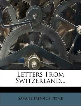 Letters From Switzerland...