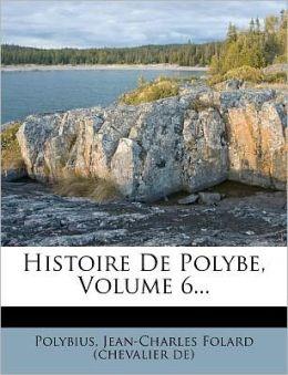 Histoire De Polybe, Volume 6...