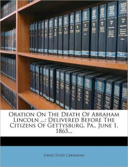 Oration On The Death Of Abraham Lincoln ...