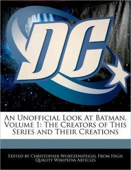 An Unofficial Look At Batman, Volume 1