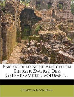 Encyklopadische Ansichten Einiger Zweige Der Gelehrsamkeit, Volume 1...