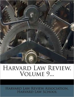 Harvard Law Review, Volume 9...