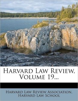 Harvard Law Review, Volume 19...