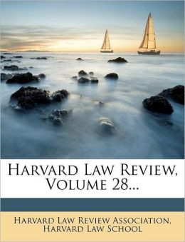 Harvard Law Review, Volume 28...