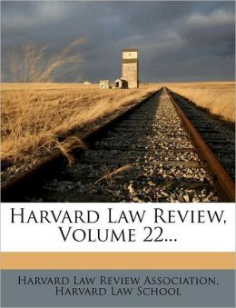 Harvard Law Review, Volume 22...