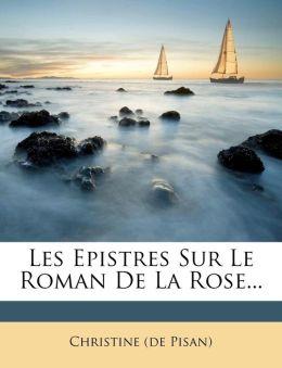 Les Epistres Sur Le Roman De La Rose...