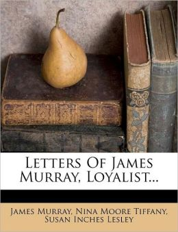 Letters of James Murray, Loyalist...