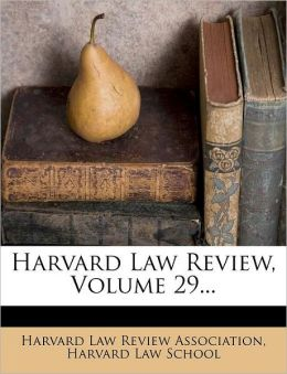 Harvard Law Review, Volume 29...