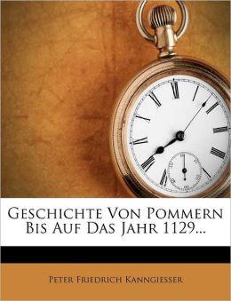 Geschichte Von Pommern Bis Auf Das Jahr 1129...