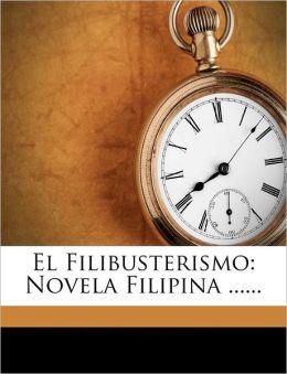 El Filibusterismo: Novela Filipina ......