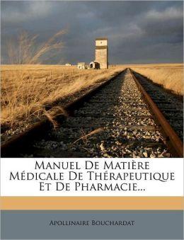 Manuel De Mati re M dicale De Th rapeutique Et De Pharmacie...