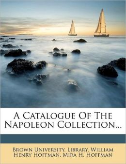 A Catalogue Of The Napoleon Collection...