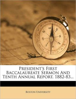 President's First Baccalaureate Sermon And Tenth Annual Report. 1882-83...