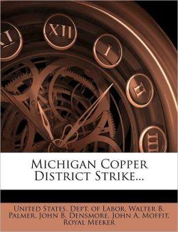 Michigan Copper District Strike...