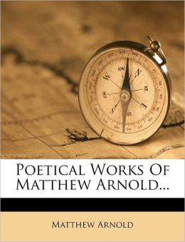 Poetical Works of Matthew Arnold...