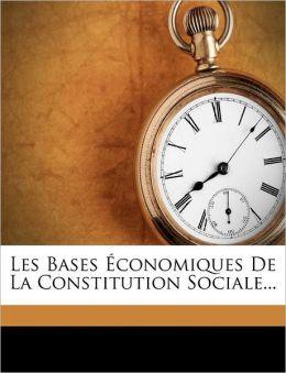Les Bases conomiques De La Constitution Sociale...