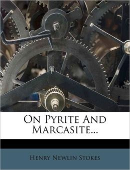 On Pyrite And Marcasite...